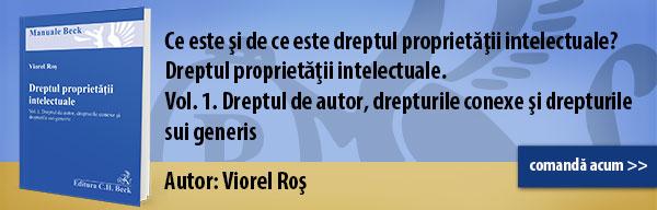 Lucrare recomandată – Dreptul proprietății intelectuale. Vol. 1. Dreptul de autor, drepturile conexe și drepturile sui generis