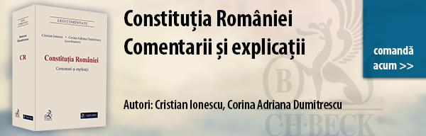 Lucrare recomandată. Constituția României. Comentarii și explicații