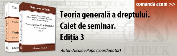 Recomandare editorială: Teoria generala a dreptului. Caiet de seminar. Editia 3
