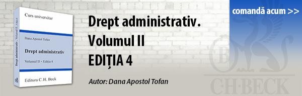 Drept administrativ. Volumul II. Editia 4. Dana Apostol Tofan