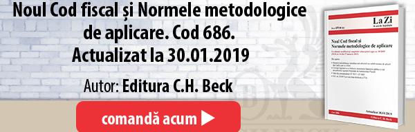 Noul Cod fiscal și Normele metodologice de aplicare. Cod 686. Actualizat la 30.01.2019