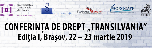 "Conferința de Drept ""TRANSILVANIA"", Ediția I, Brașov, 22-23 martie 2019"