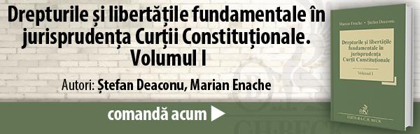 Drepturile și libertățile fundamentale în jurisprudența Curții Constituționale. Volumul I