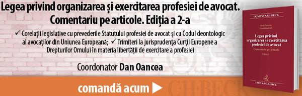 Legea privind organizarea și exercitarea profesiei de avocat. Comentariu pe articole. Ediția a 2-a