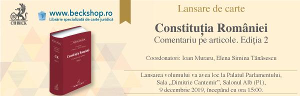 """Lansare de carte – """"Constituția României. Comentariu pe articole. Ediția 2"""", luni, 9 decembrie 2019"""