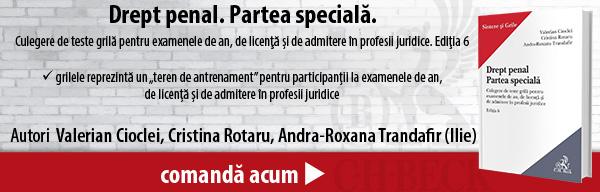 Drept penal. Partea specială. Culegere de teste grilă pentru examenele de an, de licenţă şi de admitere în profesii juridice. Ediţia 6