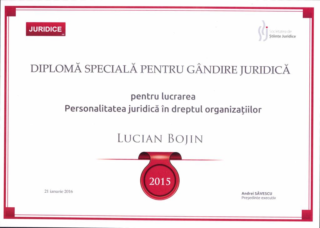 """Societatea de Ştiinţe Juridice a acordat o DIPLOMĂ SPECIALĂ PENTRU GÂNDIRE JURIDICĂ, pentru lucrarea """"Personalitatea juridică în dreptul organizaţiilor"""", sub semnatura avocatului Lucian Bojin"""