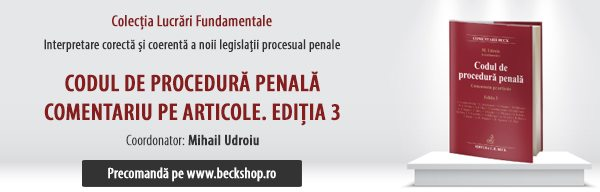 Codul de procedură penală. Comentariu pe articole. Ediția 3