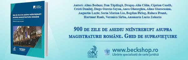 900 de zile de asediu neîntrerupt asupra magistraturii române. Ghid de supraviețuire