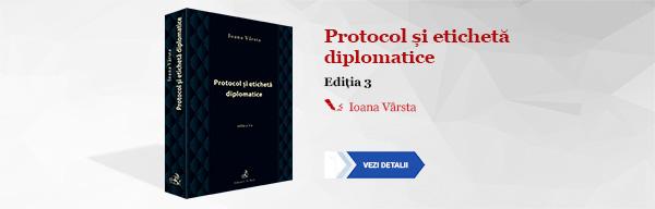 Protocol și etichetă diplomatice. Ediția 3